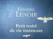 Frédéric Lenoir : Petit traité de vie intérieure : changement positif pour la crise de la quarantaine