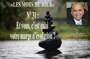 les mots du jour 31 : Et vous, c'est quoi votre marge d'évolution ?
