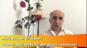 les mots du jour 67 vidéo : Dormir seul après 20 ans de vie commune !