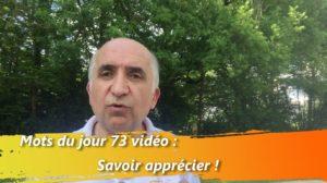 Les mots du jour 73 vidéo : Sachez apprécier !