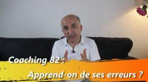 Coaching 82 :  Apprend-on vraiment de ses erreurs ?