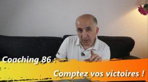 Coaching 86 : Comptez vos victoires !
