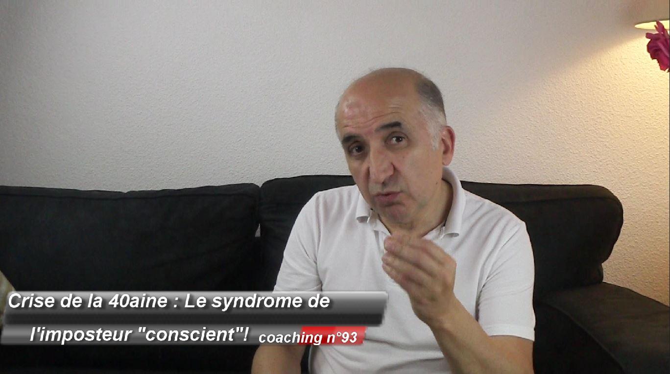 Crise de la 40aine : Le syndrome de l'imposteur « conscient » ! (coaching 93)