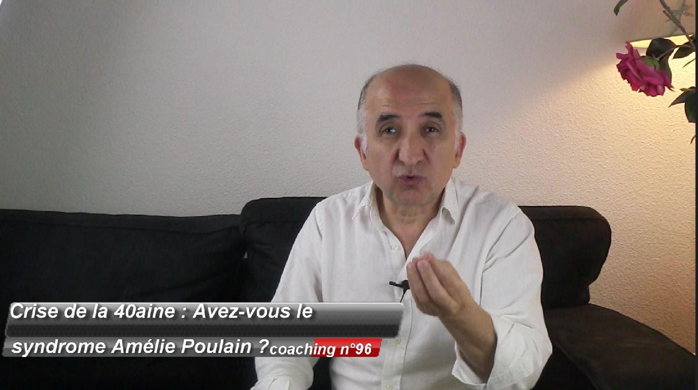Crise de la 40aine : Avez-vous le syndrome Amélie Poulain ? (coaching 96)