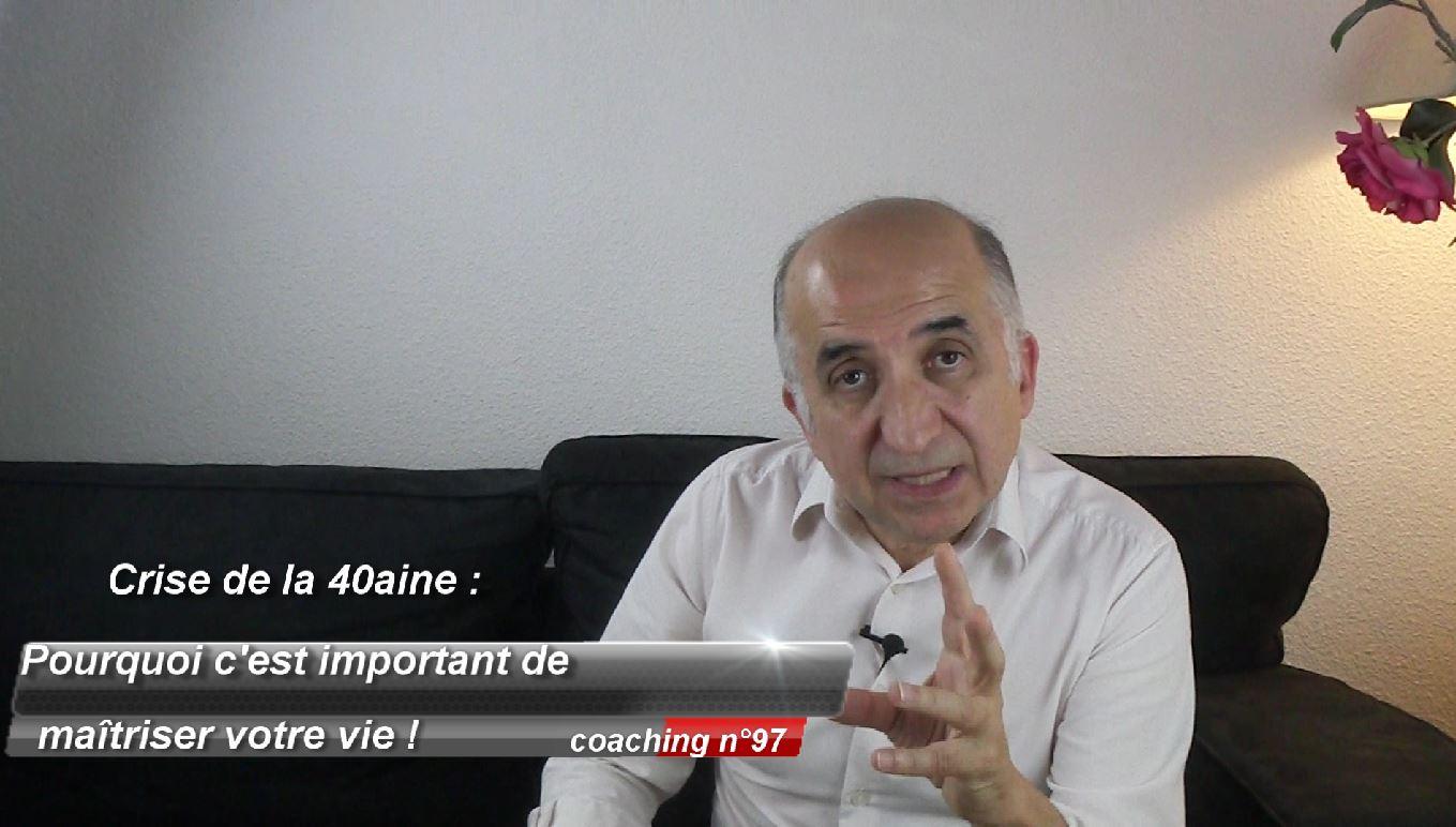Crise de la 40aine : Pourquoi c'est important de maîtriser votre vie ! (coaching 97)